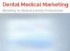 Dental Medical Marketing | Marketing for Medical & Dental Professionals