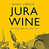 Jura Wine, Food and Travel