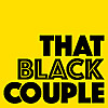 That Black Couple | A Podcast About Blackness And Adulting