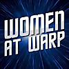 Women at Warp | A Roddenberry Star Trek Podcast