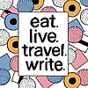 eat. live. travel. write.