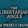 The Libertarian Angle
