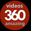 360 Amazing videos
