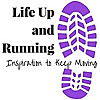 Life Up and Running | Inspiration to Keep Moving