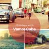 Vamos Cuba | Cuba Travel Blog