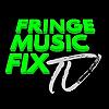 FRINGE MUSIC FIX
