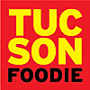 Tucson Foodie | Tucson's Best Restaurants. Covered Daily