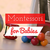 Montessori for Babies | Montessori-inspired Activities for Babies