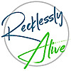 Recklessly Alive | Positive Christian Blog for College Students