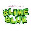 Slime by Maddie Rae/ Maddie Rae's Slime Glue