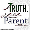 Truth.Love.Parent.