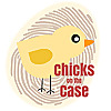 Chicks on the Case