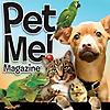 Pet Me! Magazine