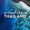 It's better in Thailand