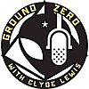 Ground Zero with Clyde Lewis