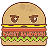 The Racist Sandwich Podcast