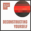 Deconstructing Yourself | Mindfulness Meditation and More