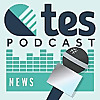 Tes | The education podcast