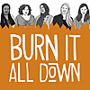 Burn It All Down | The feminist sports Podcast