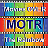 Movies over the Rainbow