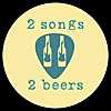 2 songs 2 beers