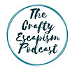 The Crafty Escapism Podcast