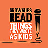 Grownups Read Things They Wrote as Kids