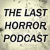 The Last Horror Podcast