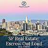 Escrow Out Loud | San Francisco Real Estate Podcast