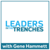 Leaders in the Trenches | Fast Growth Strategies | Leadership Skills | Leadership Development