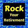 Rock Your Retirement