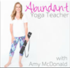 Amy McDonald | Abundant Yoga Teacher Podcast