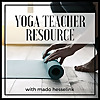 Yoga Teacher Resource Podcast