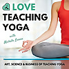 Love Teaching Yoga Podcast