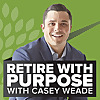 Retire With Purpose | A Podcast that Prepares You for Retirement