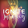 Ignite Intimacy