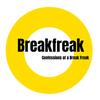 Break Freak | Confessions of a Break Freak