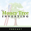 Money Tree Investing Podcast