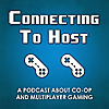 Connecting to Host: Co-op Gaming Podcast
