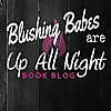 Blushing Babes Are Up All Night | Young Adult/ New Adult Book Reviews
