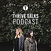 THRIVE Talks Podcast