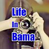 Life In Bama