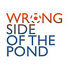 Wrong Side of the Pond Podcast