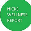Nick's Wellness Report
