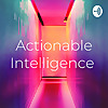 Actionable Intelligence Podcast