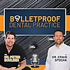 Bulletproof Dental Practice - Podcast