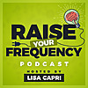 Raise Your Frequency Podcast