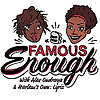 Famous Enough Podcast