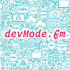 devMode.fm   A Podcast dedicated to modern Web Development