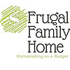The Frugal Family Home Podcast